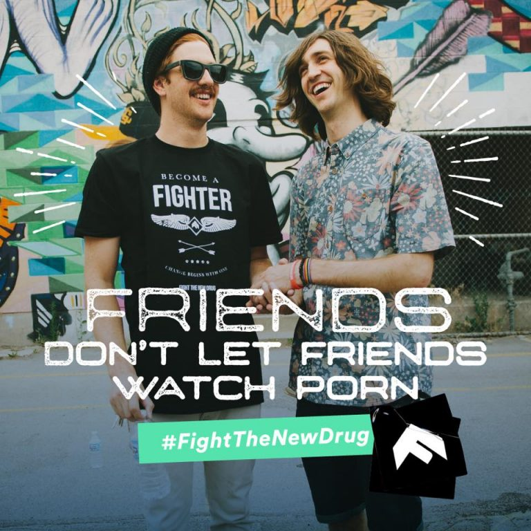Friends-Dont-Let-Friends-Watch-Porn-768x768